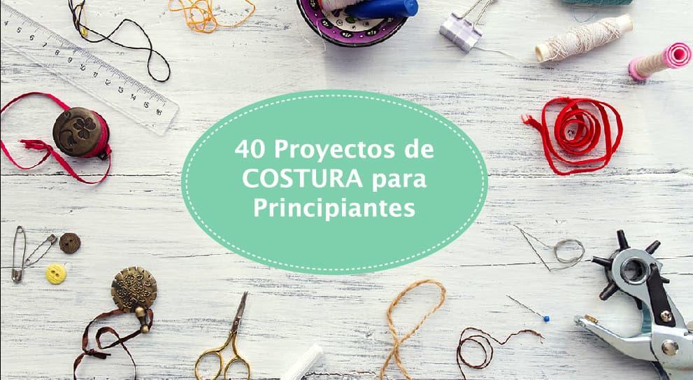 40 Proyectos De Costura Para Principiantes